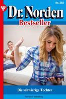 Patricia Vandenberg: Dr. Norden Bestseller 292 – Arztroman