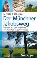 Monika Hanna: Der Münchner Jakobsweg