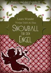 Snowball für den Engel - Emma und der Cupido II - Liebesroman