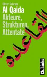 Al Qaida - Akteure, Strukturen, Attentate
