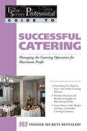 The Food Service Professionals Guide To: Successful Catering: Managing the Catering Operation for Maximum Profit