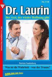 Dr. Laurin 118 – Arztroman - Was ist die Wahrheit – was der Traum?
