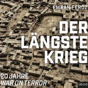 Der längste Krieg - 20 Jahre War on Terror