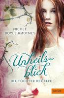 Nicole Boyle Rodtnes: Die Töchter der Elfe. Unheilsblick ★★★★