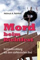 Helmut A. Rehfeld: Mord beim Richtfest