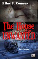 Elias J. Connor: The House of the Unwanted
