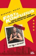 Michael Reist: Fast & Konfuzius