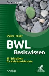 BWL Basiswissen - Ein Schnellkurs für Nicht-Betriebswirte