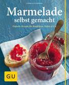 Cornelia Schinharl: Marmelade selbst gemacht