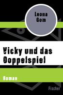 Leona Gom: Vicky und das Doppelspiel