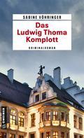 Sabine Vöhringer: Das Ludwig Thoma Komplott ★★★★