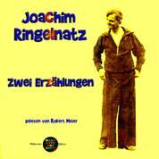 Zwei Erzählungen von Joachim Ringelnatz - gelesen von Robert Meier