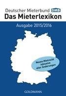 Deutscher Mieterbund Verlag GmbH: Das Mieterlexikon - Ausgabe 2015/2016 ★★★★