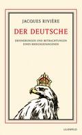 Jacques Rivière: Der Deutsche