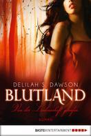 Delilah S. Dawson: Blutland - Von der Leidenschaft gerufen ★★★★