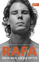 RAFA - Mein Weg an die Spitze