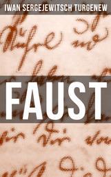 FAUST - Eine autobiographische Liebesgeschichte - Erzählung in neun Briefen