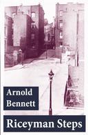 Arnold Bennett: Riceyman Steps (Unabridged)