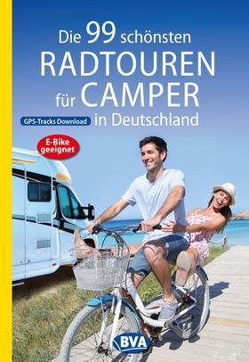 Die 99 schönsten Radtouren für Camper in Deutschland mit GPS-Tracks Download, E-Bike geeignet