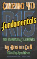 Anson Call: CINEMA 4D R15 Fundamentals