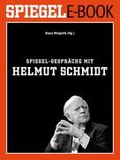 Klaus Wiegrefe: SPIEGEL-Gespräche mit Helmut Schmidt
