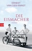 Ernest van der Kwast: Die Eismacher ★★★★
