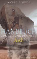 Michael E. Vieten: Handbuch zur Rettung der Welt - Josh