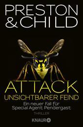 Attack - Unsichtbarer Feind - Ein neuer Fall für Special Agent Pendergast