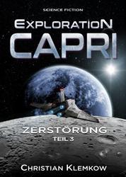 Exploration Capri: Teil 3 Zerstörung (Science Fiction Odyssee)