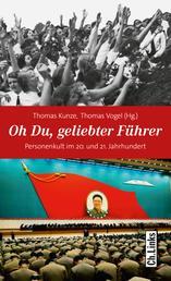 Oh Du, geliebter Führer - Personenkult im 20. und 21. Jahrhundert