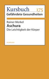 Aschura - Die Leichtigkeit der Körper