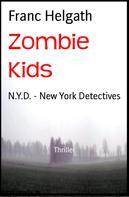 Franc Helgath: Zombie Kids ★★