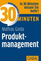 Mathias Gnida: 30 Minuten Produktmanagement ★★★★★