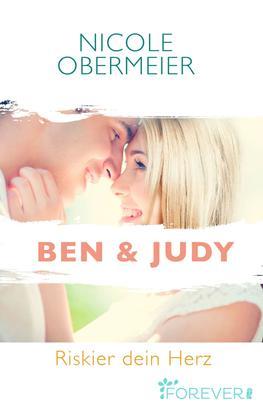 Ben & Judy. Riskier dein Herz
