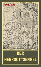 """Der Herrgottsengel - Erzählung aus """"Der Waldschwarze"""", Band 44 der Gesammelten Werke"""