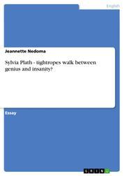 Sylvia Plath - tightropes walk between genius and insanity?