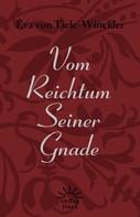 Eva von Tiele-Winckler: Vom Reichtum Seiner Gnade