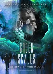 Green Scales - Die Drachen von Talanis