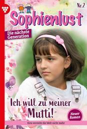 Sophienlust - Die nächste Generation 2 – Familienroman - Ich will zu meiner Mutti