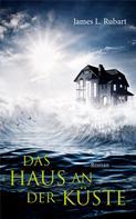 James L. Rubart: Das Haus an der Küste ★★★