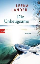 Die Unbeugsame - Roman