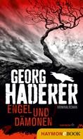 Georg Haderer: Engel und Dämonen ★★★★