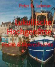 Lukullische Hochgenüsse - Fische & Meeresfrüchte