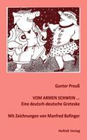 Gunter Preuß: Vom armen Schwein...