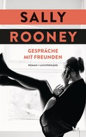 Sally Rooney: Gespräche mit Freunden ★★★★