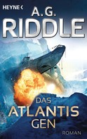A. G. Riddle: Das Atlantis-Gen ★★★★