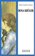 Rafael Sánchez Mazas: Rosa Krüger