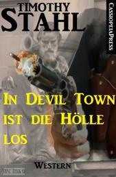 In Devil Town ist die Hölle los: Western - Cassiopeiapress Spannung