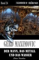 Gerd Maximovic: Der Mann, das Metall und das Wasser