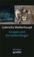 Gabriella Wollenhaupt: Grappa und die Seelenfänger ★★★★★